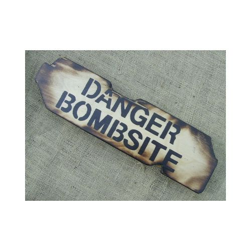Danger Bombsite Military Sign - Relics Replica Weapons